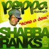Shabba Ranks - Shabba Ranks-None A Dem-Peppa Riddim