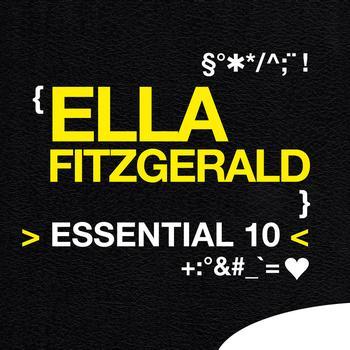 Ella Fitzgerald - Ella Fitzgerald: Essential 10