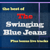 Swinging Blue Jeans - Best Of... Plus Bonus Live Tracks