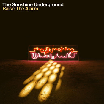 The Sunshine Underground - Raise The Alarm B-Sides & Remixes