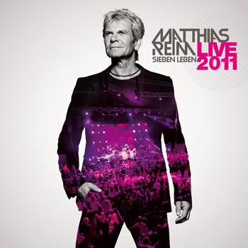 Matthias Reim - Sieben Leben Live 2011