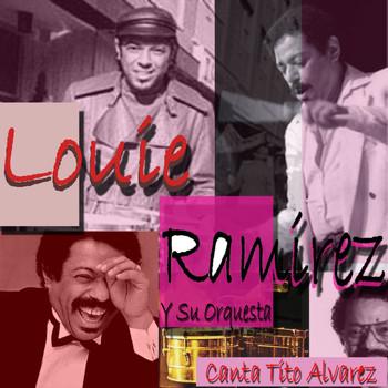 Louie Ramirez - Louie Ramirez y Su Orquesta Canta Tito Alvarez