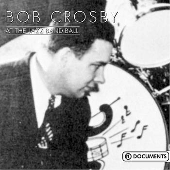 Bob Crosby - At The Jazz Band Ball