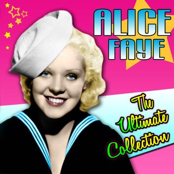 Alice Faye - The Ultimate Collection