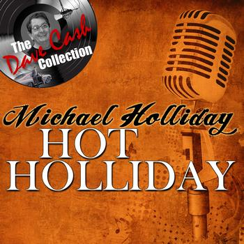 Michael Holliday - Hot Holliday - [The Dave Cash Collection]