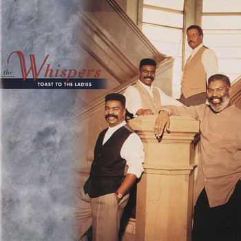 The Whispers - Toast To The Ladies