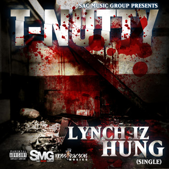 T-Nutty - Lynch Iz Hung - Single