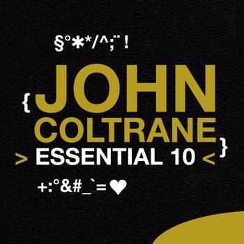 John Coltrane - John Coltrane: Essential 10