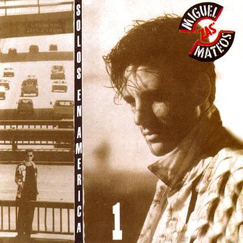 Miguel Mateos - Solos En America