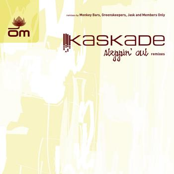 Kaskade - Steppin' Out Remixes