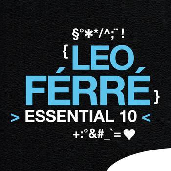 Léo Ferré - Léo Ferré: Essential 10