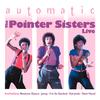 The Pointer Sisters - Automatic 'Live'