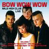 Bow Wow Wow - Mile High Club - Live
