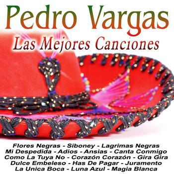 Pedro Vargas - Las Mejores Canciones