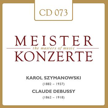 Arthur Rubinstein - Karol Szymanowski - Claude Debussy