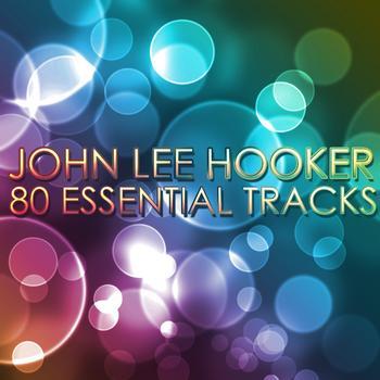 John Lee Hooker - John Lee Hooker - Boom Boom 80 Essential Tracks
