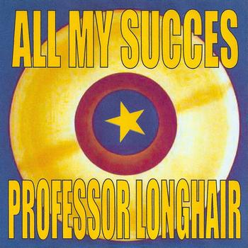 Professor Longhair - All My Succes - Professor Longhair