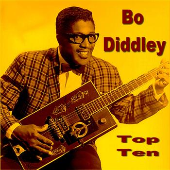 Bo Diddley - Bo Diddley Top Ten