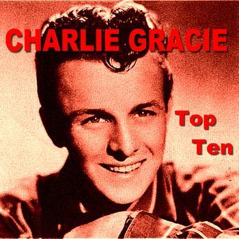 Charlie Gracie - Charlie Gracie Top Ten