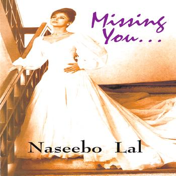 Naseebo Lal & Dj Chino - Missing You Vol. 1