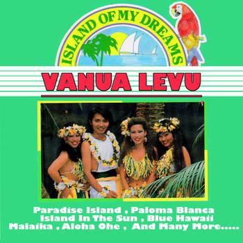 Vanua Levu - Island Of My Dreams