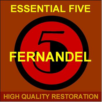Fernandel - Essential Five (High Quality Restoration  Remastering)