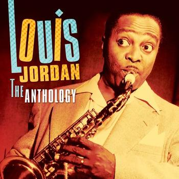 LOUIS JORDAN - The Anthology