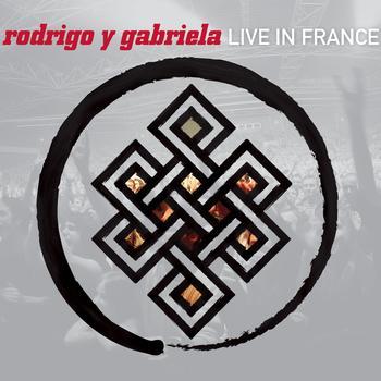 Rodrigo y Gabriela - Live In France