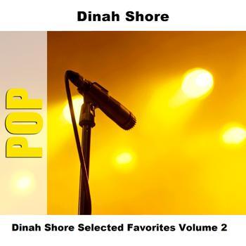 Dinah Shore - Dinah Shore Selected Favorites, Vol. 2