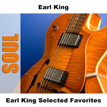 Earl King - Earl King Selected Favorites