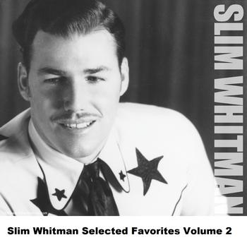 Slim Whitman - Slim Whitman Selected Favorites, Vol. 2
