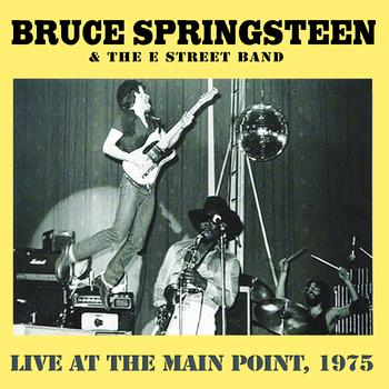 Bruce Springsteen - Live At The Main Point
