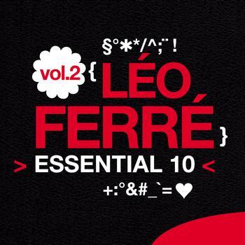 Léo Ferré - Léo Ferré: Essential 10, Vol. 2