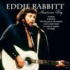 Eddie Rabbitt - American Boy