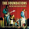 The Foundations - In The Bad Bad Old Days