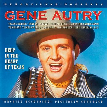Gene Autry - Deep In The Heart Of Texas
