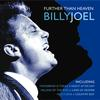 Billy Joel - Further Than Heaven