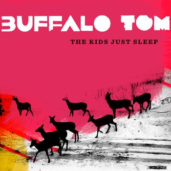 Buffalo Tom - The Kids Just Sleep