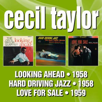 Cecil Taylor - Looking Ahead! / Hard Driving Jazz (Stereo Drive) / Love For Sale