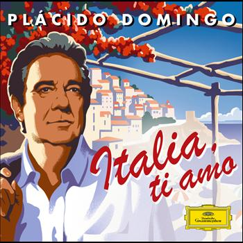 Plácido Domingo - Italia ti amo