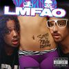 LMFAO - Sorry For Party Rocking (Explicit)
