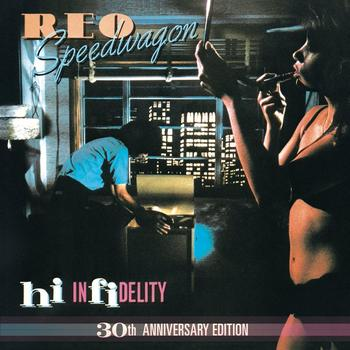 REO Speedwagon - Hi Infidelity (30th Anniversary Edition)