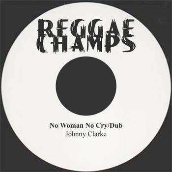 Johnny Clarke - No Woman No Cry