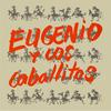 Eugenio - Eugenio y Los Caballitos