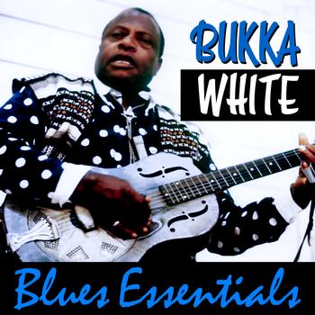 Bukka White - Blues Essentials