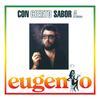 Eugenio - Con Cierto Sabor A...