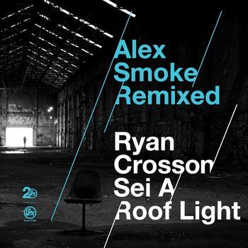Alex Smoke - Alex Smoke Remixed