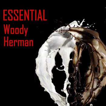 Woody Herman - Essential Woody Herman