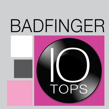 Badfinger - 10 Tops: Badfinger