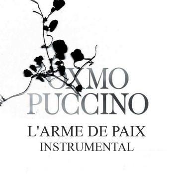 Oxmo Puccino - L'arme de paix (Instrumental version)